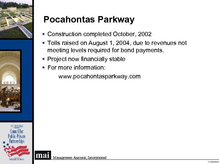 Pocahontas Parkway § Construction completed October, 2002 § Tolls raised on August 1, 2004,