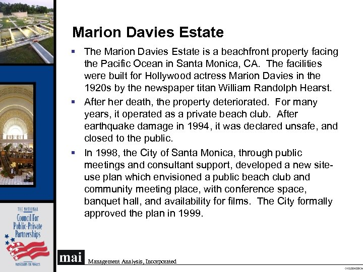 Marion Davies Estate § The Marion Davies Estate is a beachfront property facing the