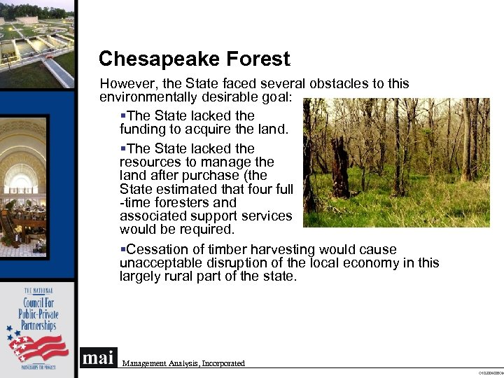 Chesapeake Forest However, the State faced several obstacles to this environmentally desirable goal: §The