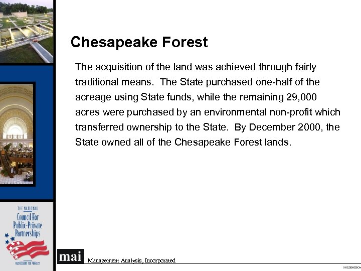 Chesapeake Forest The acquisition of the land was achieved through fairly traditional means. The