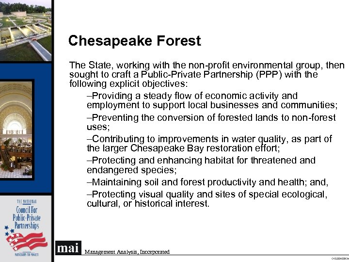 Chesapeake Forest The State, working with the non-profit environmental group, then sought to craft
