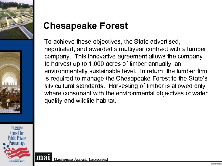 Chesapeake Forest To achieve these objectives, the State advertised, negotiated, and awarded a multiyear