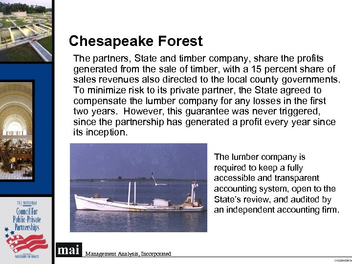 Chesapeake Forest The partners, State and timber company, share the profits generated from the