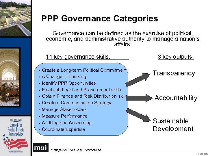 PPP Governance Categories Governance can be defined as the exercise of political, economic, and