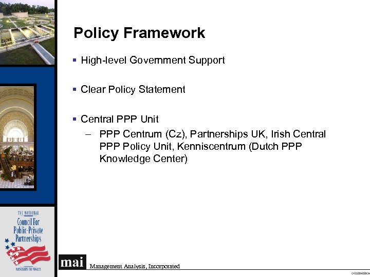 Policy Framework § High-level Government Support § Clear Policy Statement § Central PPP Unit