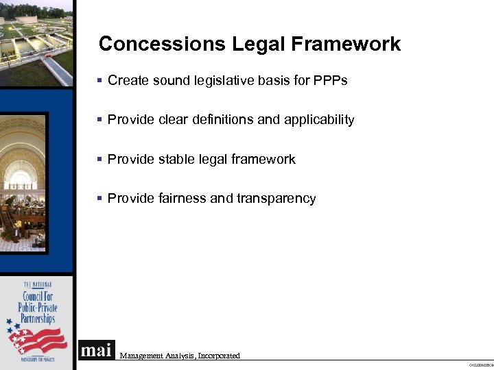 Concessions Legal Framework § Create sound legislative basis for PPPs § Provide clear definitions