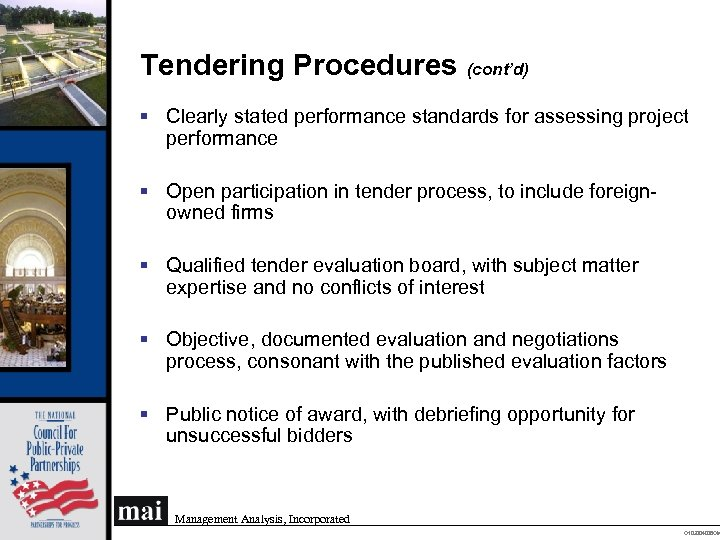 Tendering Procedures (cont'd) § Clearly stated performance standards for assessing project performance § Open