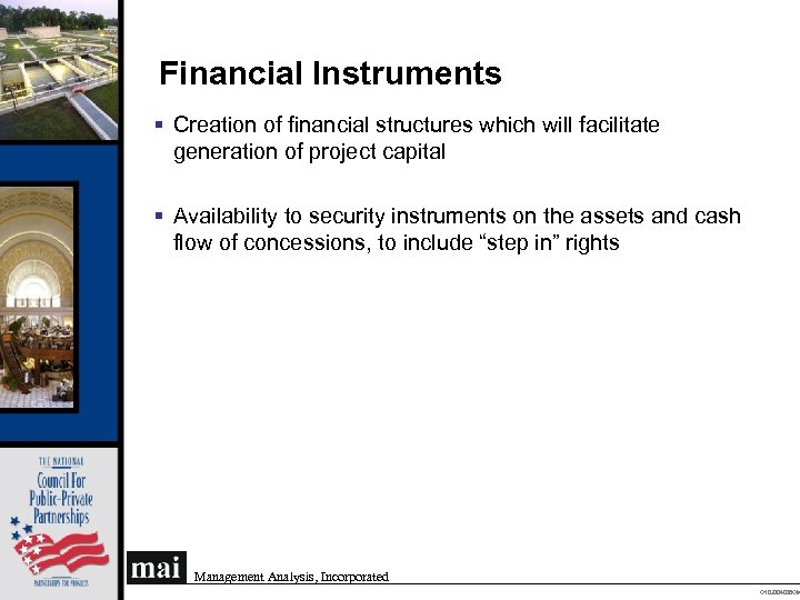 Financial Instruments § Creation of financial structures which will facilitate generation of project capital