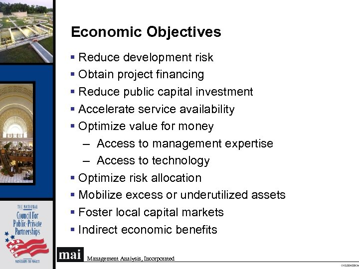 Economic Objectives § Reduce development risk § Obtain project financing § Reduce public capital