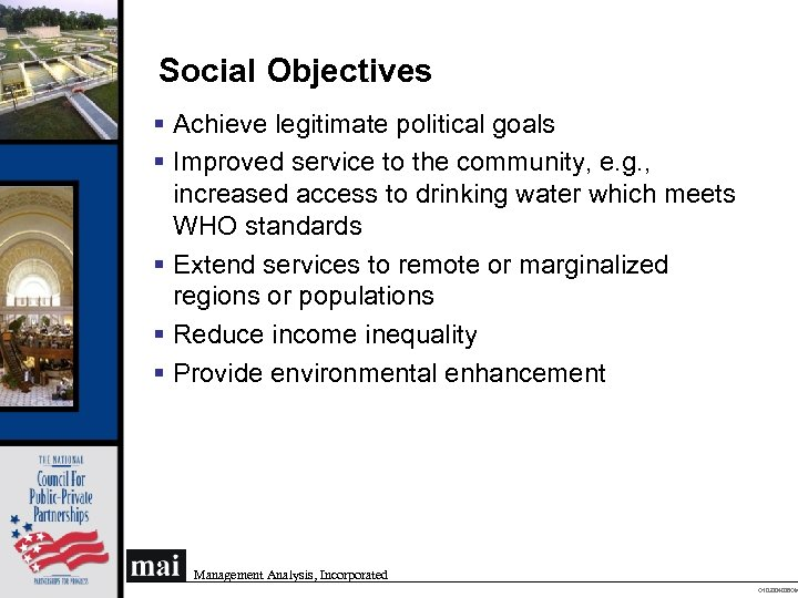 Social Objectives § Achieve legitimate political goals § Improved service to the community, e.