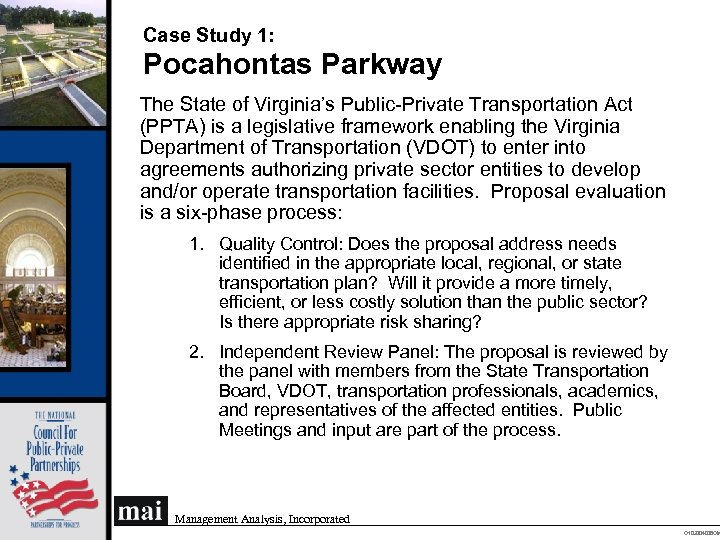 Case Study 1: Pocahontas Parkway The State of Virginia's Public-Private Transportation Act (PPTA) is
