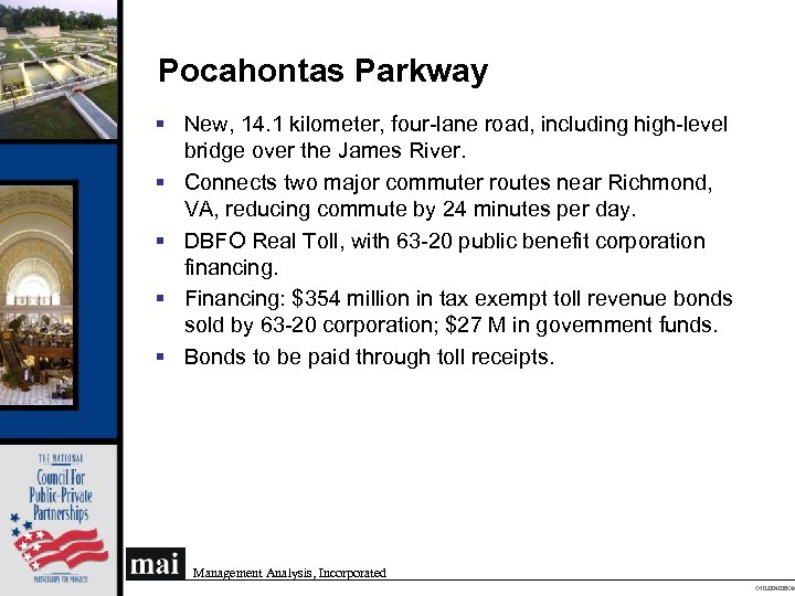 Pocahontas Parkway § New, 14. 1 kilometer, four-lane road, including high-level bridge over the
