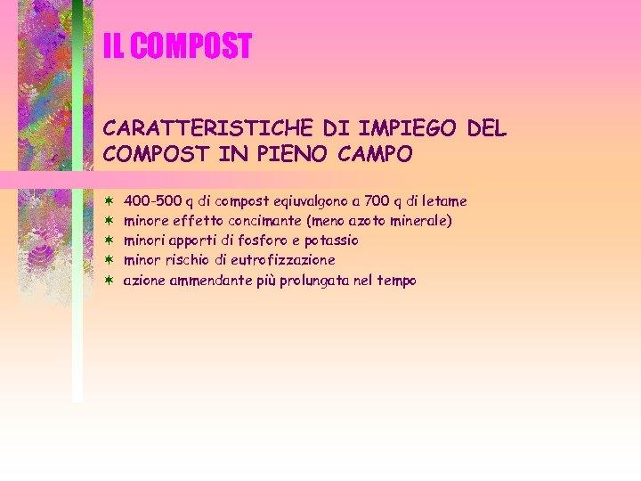 IL COMPOST CARATTERISTICHE DI IMPIEGO DEL COMPOST IN PIENO CAMPO ¬ ¬ ¬ 400