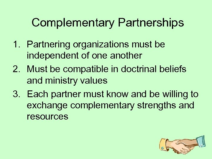 Complementary Partnerships 1. Partnering organizations must be independent of one another 2. Must be