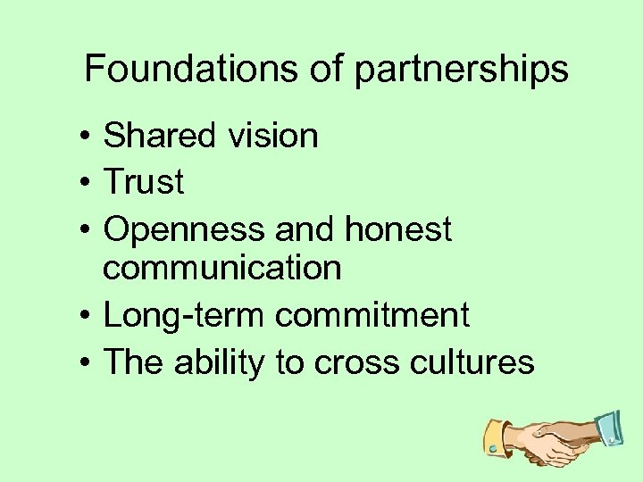 Foundations of partnerships • Shared vision • Trust • Openness and honest communication •