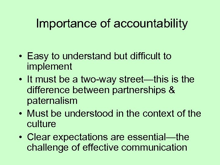 Importance of accountability • Easy to understand but difficult to implement • It must