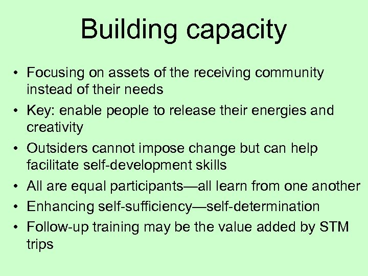 Building capacity • Focusing on assets of the receiving community instead of their needs