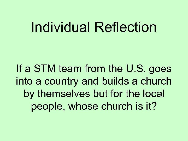 Individual Reflection If a STM team from the U. S. goes into a country