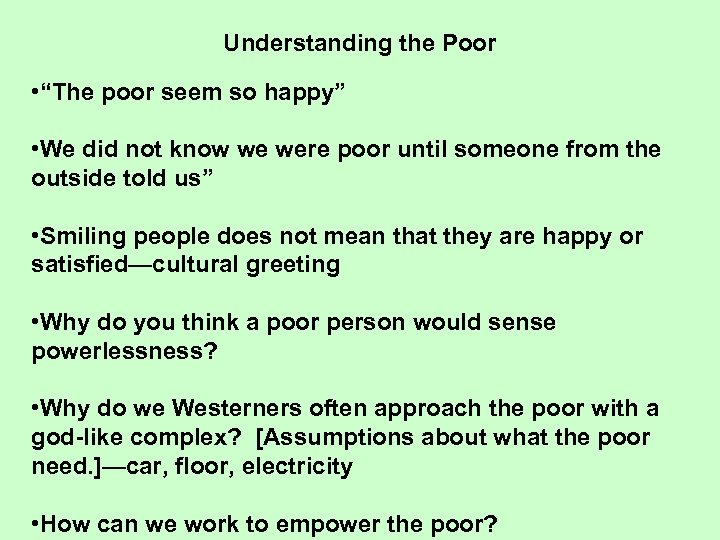 "Understanding the Poor • ""The poor seem so happy"" • We did not know"