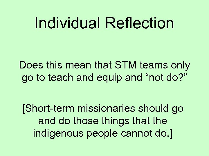 Individual Reflection Does this mean that STM teams only go to teach and equip
