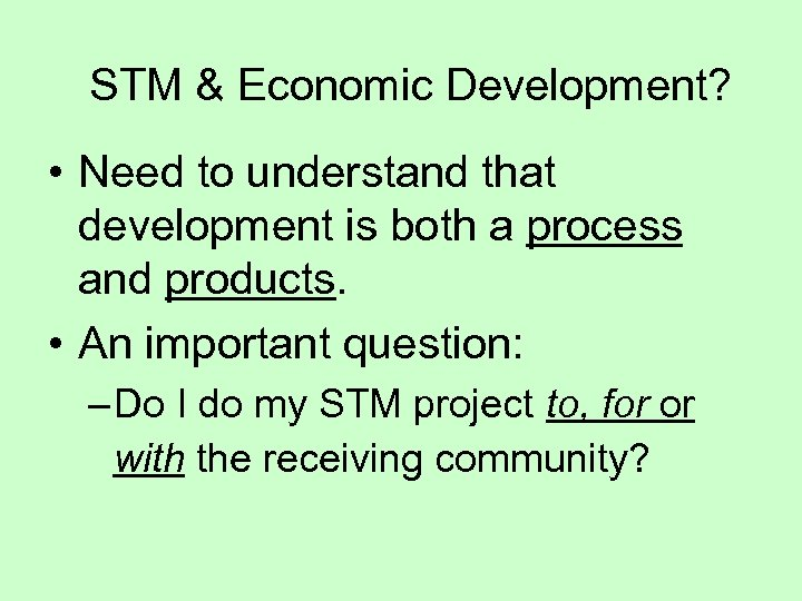 STM & Economic Development? • Need to understand that development is both a process