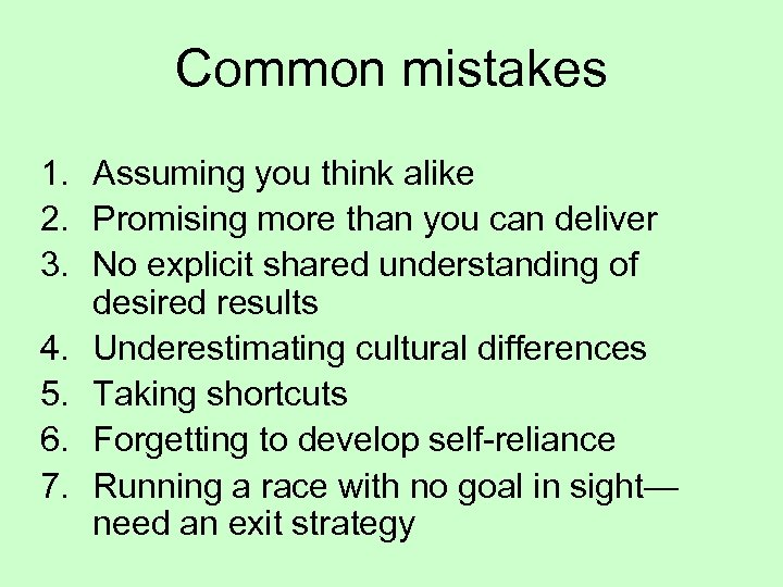 Common mistakes 1. Assuming you think alike 2. Promising more than you can deliver