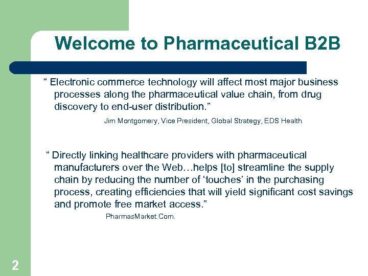"""Welcome to Pharmaceutical B 2 B """" Electronic commerce technology will affect most major"""