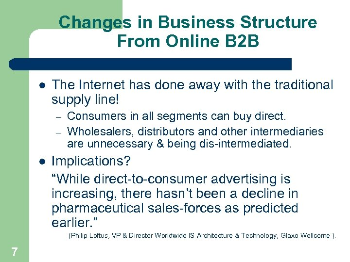 Changes in Business Structure From Online B 2 B l The Internet has done