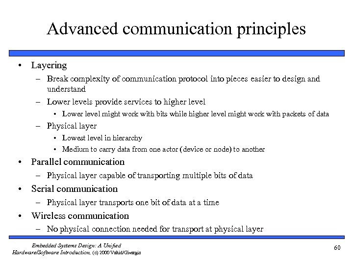 Advanced communication principles • Layering – Break complexity of communication protocol into pieces easier