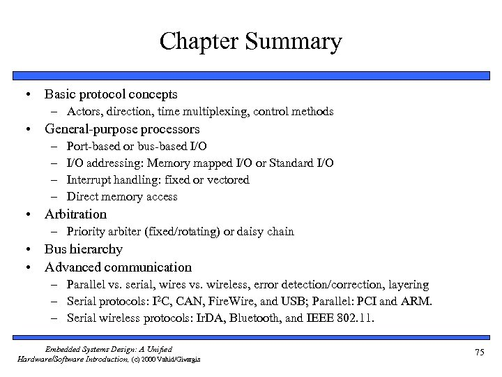 Chapter Summary • Basic protocol concepts – Actors, direction, time multiplexing, control methods •