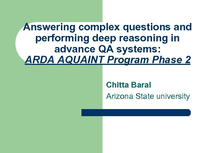 Answering complex questions and performing deep reasoning in advance QA systems: ARDA AQUAINT Program