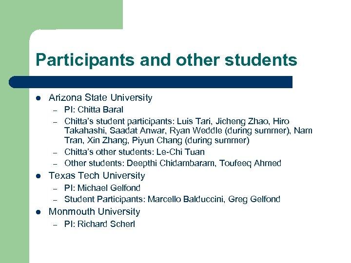 Participants and other students l Arizona State University – – l Texas Tech University