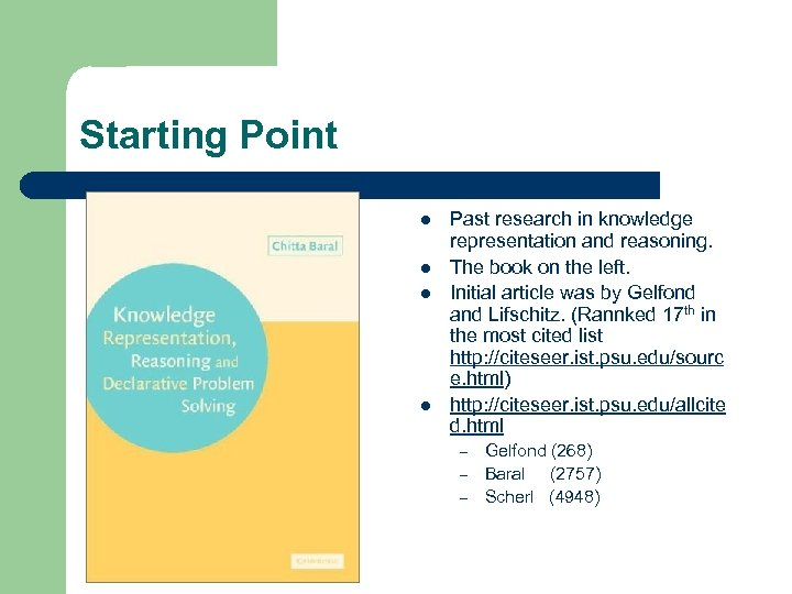 Starting Point l l Past research in knowledge representation and reasoning. The book on