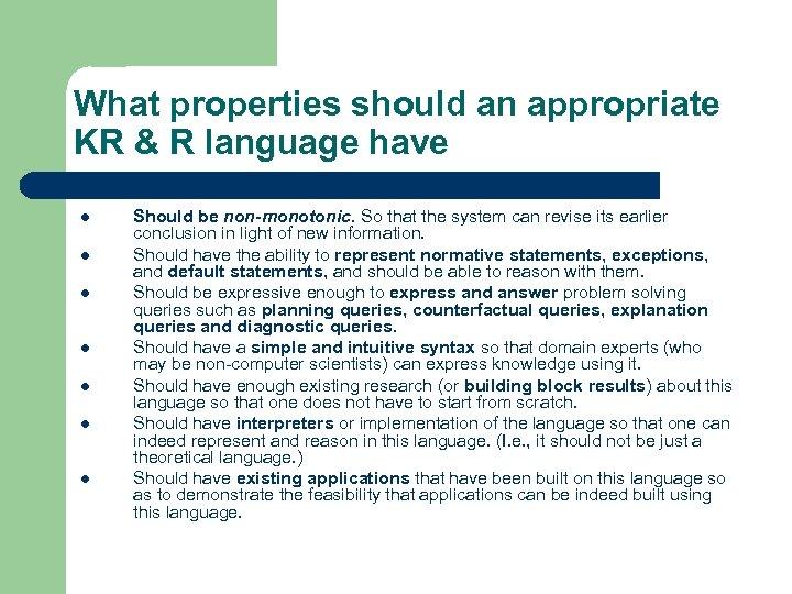 What properties should an appropriate KR & R language have l l l l