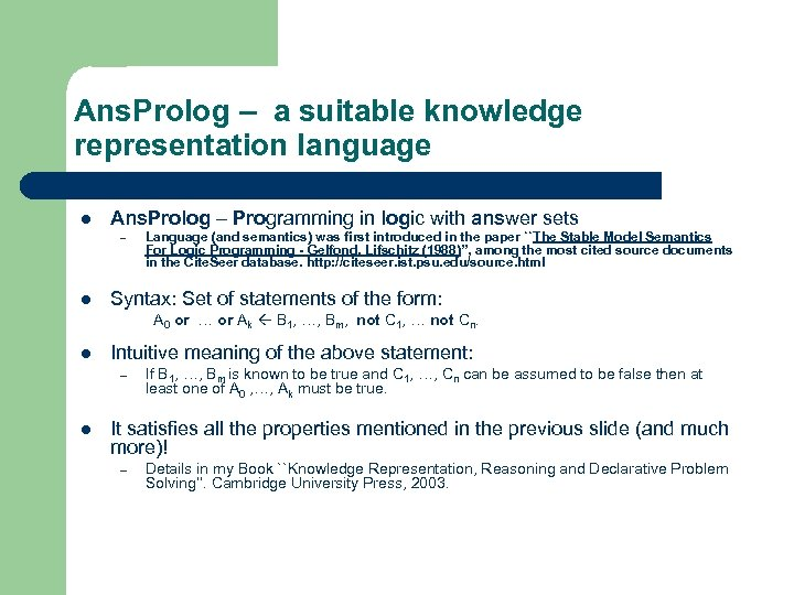 Ans. Prolog – a suitable knowledge representation language l Ans. Prolog – Programming in