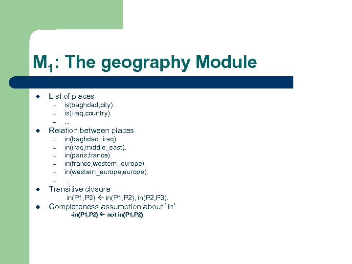 M 1: The geography Module l List of places – – – l Relation