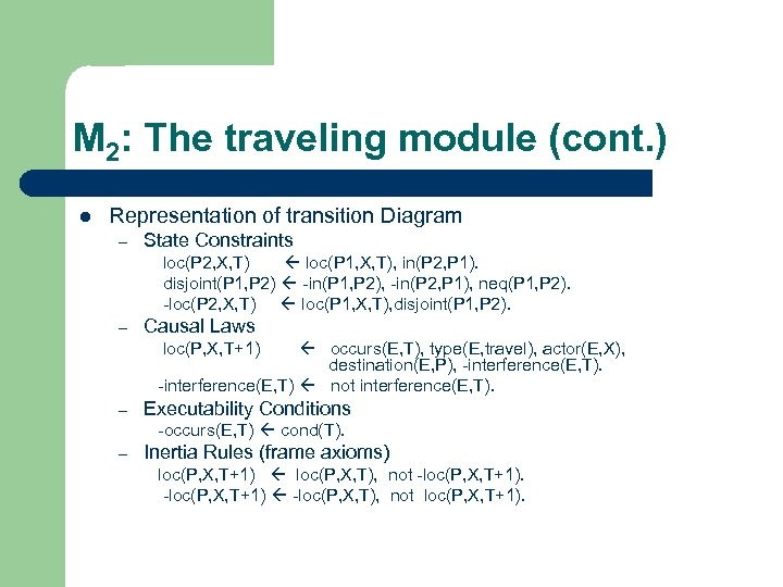 M 2: The traveling module (cont. ) l Representation of transition Diagram – State