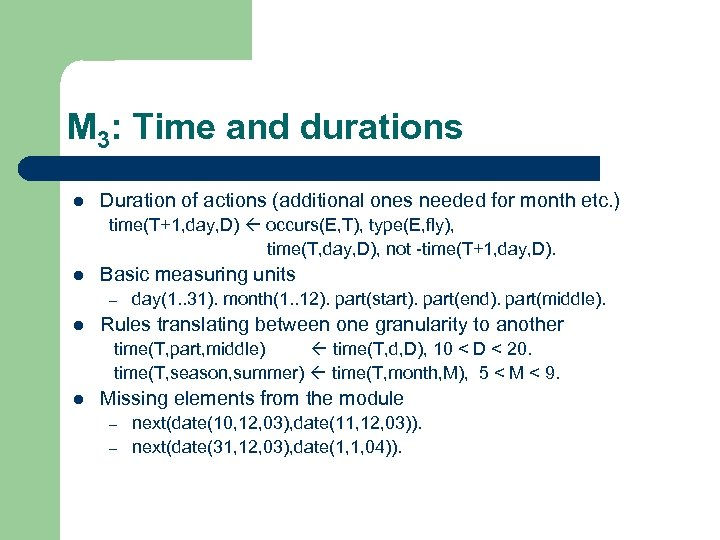 M 3: Time and durations l Duration of actions (additional ones needed for month