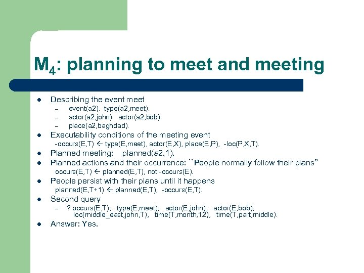 M 4: planning to meet and meeting l Describing the event meet – –