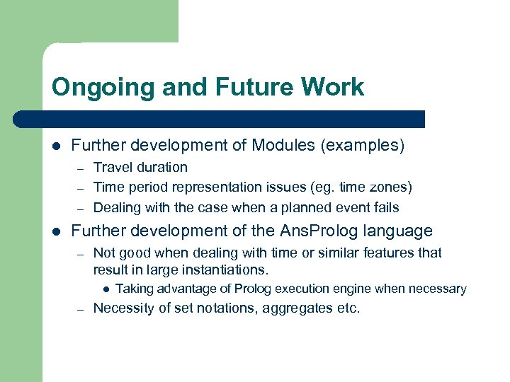 Ongoing and Future Work l Further development of Modules (examples) – – – l