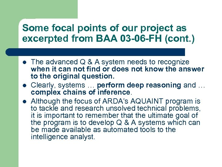 Some focal points of our project as excerpted from BAA 03 -06 -FH (cont.