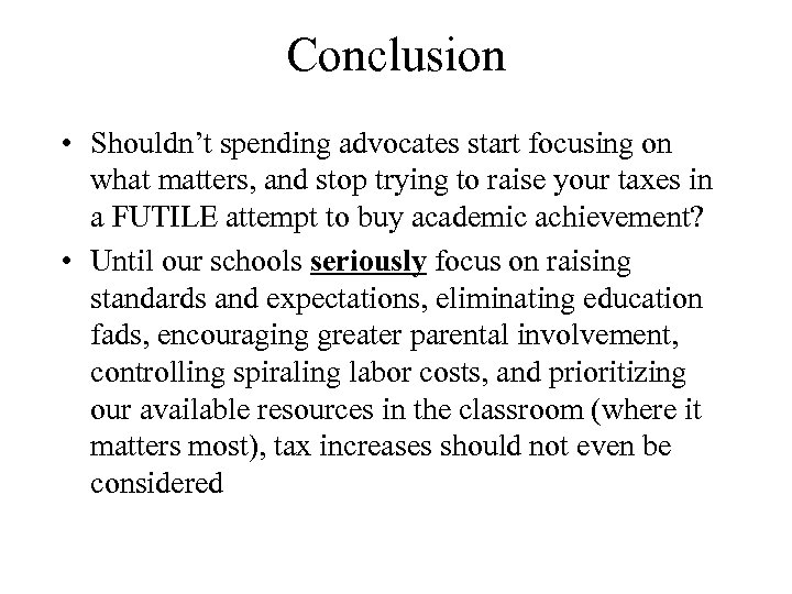 Conclusion • Shouldn't spending advocates start focusing on what matters, and stop trying to