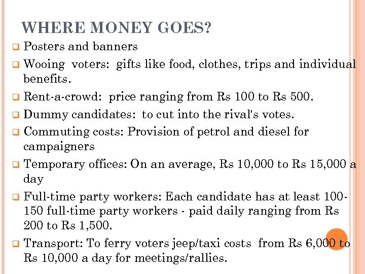 WHERE MONEY GOES? Posters and banners q Wooing voters: gifts like food, clothes, trips