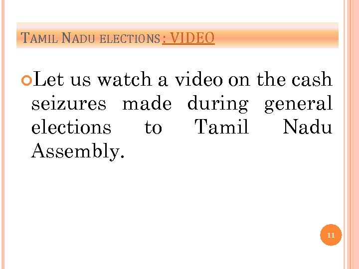 TAMIL NADU ELECTIONS : VIDEO Let us watch a video on the cash seizures