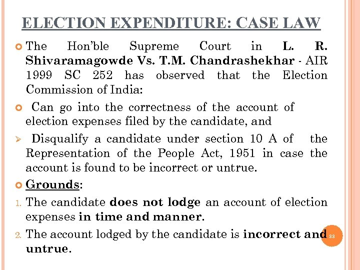 ELECTION EXPENDITURE: CASE LAW The Hon'ble Supreme Court in L. R. Shivaramagowde Vs. T.
