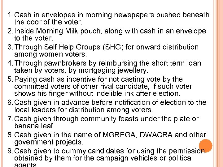 1. Cash in envelopes in morning newspapers pushed beneath the door of the voter.