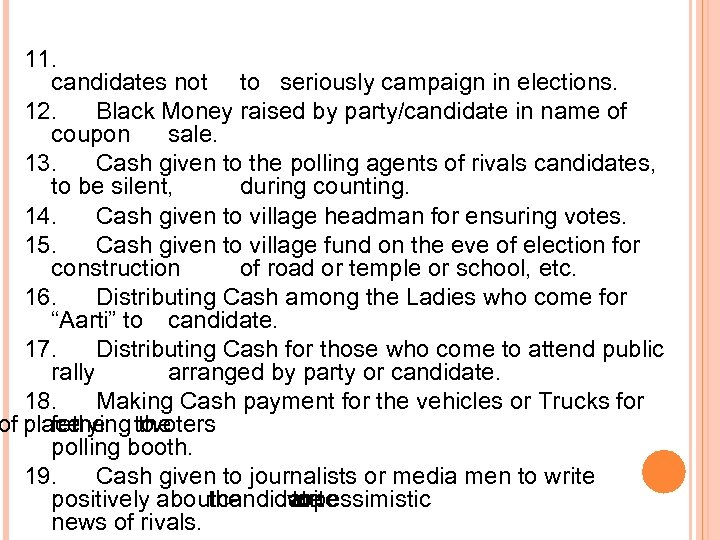 11. candidates not to seriously campaign in elections. 12. Black Money raised by party/candidate