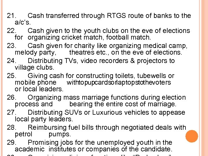 21. Cash transferred through RTGS route of banks to the a/c's. 22. Cash given
