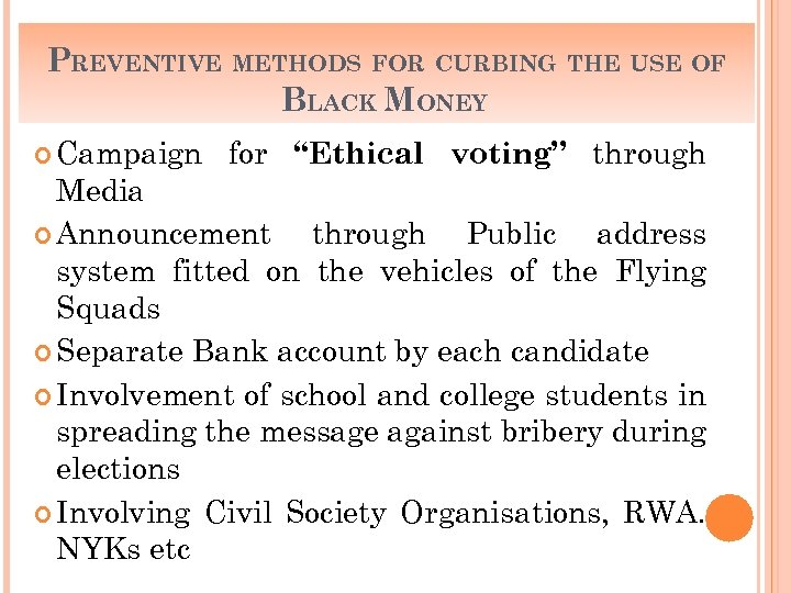 "PREVENTIVE METHODS FOR CURBING THE USE OF BLACK MONEY Campaign for ""Ethical voting"" through"