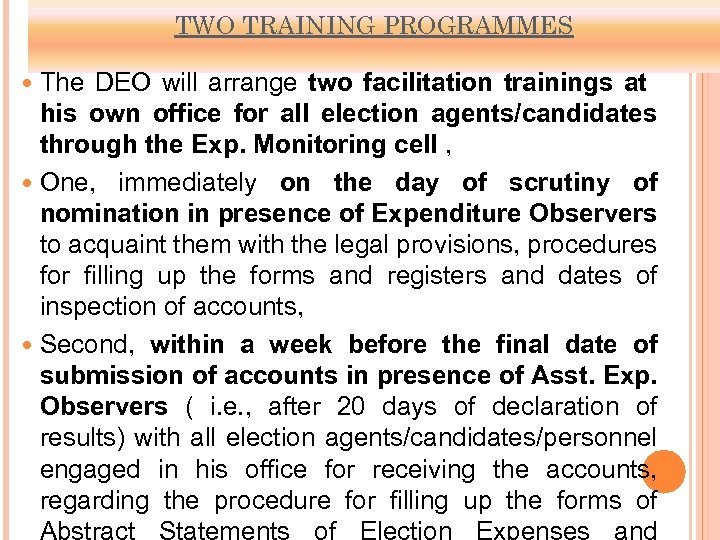 TWO TRAINING PROGRAMMES The DEO will arrange two facilitation trainings at his own office